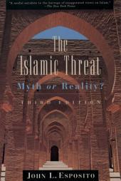 The Islamic Threat: Myth or Reality?: Edition 3
