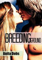 Breeding Ground (Breeding the Virgin Erotica)