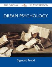 Dream Psychology - The Original Classic Edition