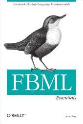 FBML Essentials: Facebook Markup Language Fundamentals