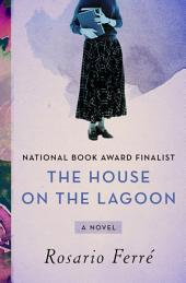 The House on the Lagoon: A Novel
