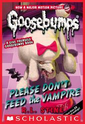 Classic Goosebumps #32: Please Don't Feed the Vampire!