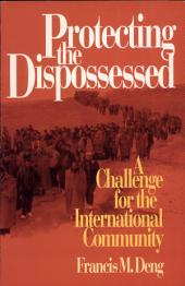 Protecting the Dispossessed: A Challenge for the International Community