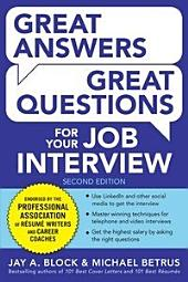 Great Answers, Great Questions For Your Job Interview, 2nd Edition: Edition 2