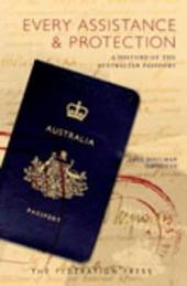 Every Assistance & Protection: A History of the Australian Passport