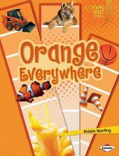 Orange Everywhere