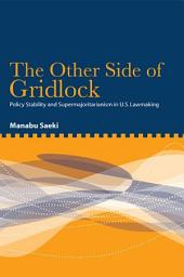The Other Side of Gridlock: Policy Stability and Supermajoritarianism in U.S. Lawmaking