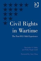 Civil Rights in Wartime: The Post-9/11 Sikh Experience