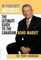 In Your Best Interest: The Ultimate Guide to the Canadian Bond Market