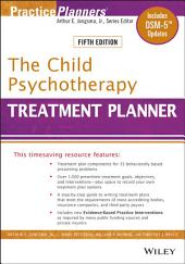 The Child Psychotherapy Treatment Planner: Includes DSM-5 Updates, Edition 5