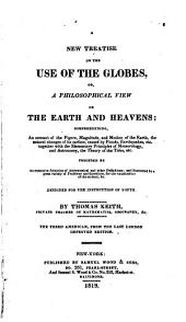 A New Treatise on the Use of the Globes: Or, A Philosophical View of the Earth and Heavens...