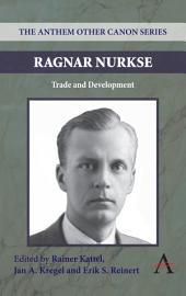 Ragnar Nurkse: Trade and Development