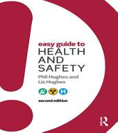 Easy Guide to Health and Safety: Edition 2
