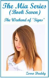 "The Mia Series: Book Seven: The Weekend of ""Signs"""