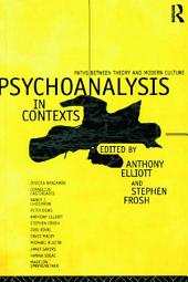 Psychoanalysis in Context: Paths between Theory and Modern Culture