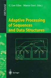 "Adaptive Processing of Sequences and Data Structures: International Summer School on Neural Networks, ""E.R. Caianiello"", Vietri Sul Mare, Salerno, Italy, September 6-13, 1997, Tutorial Lectures"