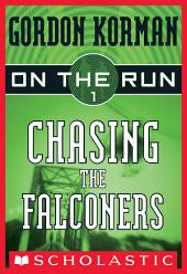 On the Run #1: Chasing the Falconers