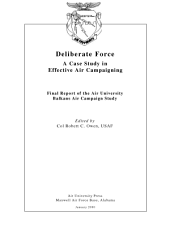 Deliberate force a case study in effective air campaigning...