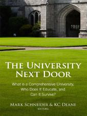 The University Next Door: What Is a Comprehensive University, Who Does it Educate, and Can It Survive?