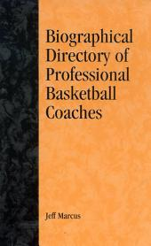 A Biographical Directory of Professional Basketball Coaches