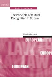The Principle of Mutual Recognition in EU Law