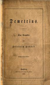Demetrius. Eine Tragödie [in five acts and in verse]. Nachgelassenes Werk. [Edited by E. Kuh.]