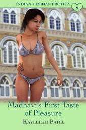 Madhavi's First Taste of Pleasure: Indian Lesbian Erotica