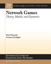 Network Games: Theory, Models, and Dynamics