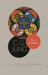 Four Archetypes: (From Vol. 9, Part 1 of the Collected Works of C. G. Jung): (From Vol. 9, Part 1 of the Collected Works of C. G. Jung)
