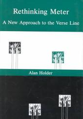 Rethinking Meter: A New Approach to the Verse Line