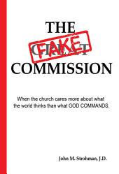 The Fake Commission: When the church cares more about what the world thinks - than what GOD COMMANDS.