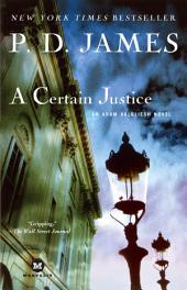 A Certain Justice: An Adam Dalgliesh Novel