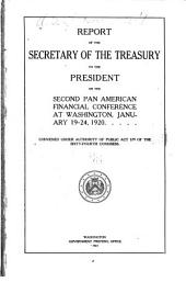 Report of the secretary of the Treasury to the President on the second Pan American financial conference at Washington, January 19-24, 1920: Convened under authority of Public act 379 of the Sixty-fourth Congress
