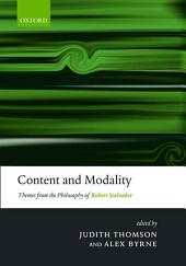 Content and Modality : Themes from the Philosophy of Robert Stalnaker: Themes from the Philosophy of Robert Stalnaker