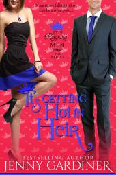It's Getting Hot in Heir: (It's Reigning Men Book 7)