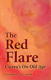 The Red Flare: Cicero's On Old Age