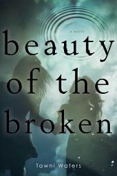 Beauty of the Broken