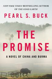 The Promise: A Novel of China and Burma