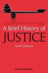 A Brief History of Justice