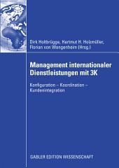 Management internationaler Dienstleistungen mit 3K: Konfiguration - Koordination - Kundenintegration