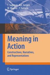 Meaning in Action: Constructions, Narratives, and Representations