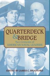 Quarterdeck and Bridge: Two Centuries of American Naval Leaders