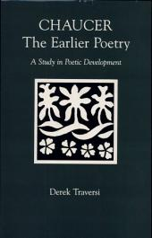 Chaucer: The Earlier Poetry : a Study in Poetic Development