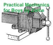 Practical Mechanics for Boys (1914), Illustrated