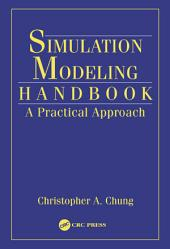 Simulation Modeling Handbook: A Practical Approach