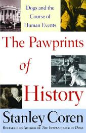The Pawprints of History: Dogs in the Course of Human Events