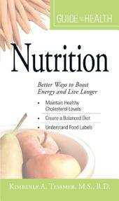"Your Guide to Health: Nutrition: ""Better Ways to Boost Energy and Live Longer"""