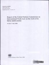 Report of the United Nations Commission on International Trade Law on the Work of Its Thirty-ninth Session (19 June-7 July 2006)