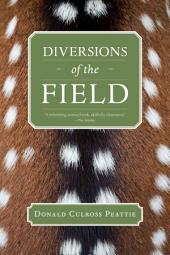 Diversions of the Field
