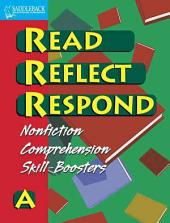 Read Reflect Respond a: Comprehension Skill-Boosters